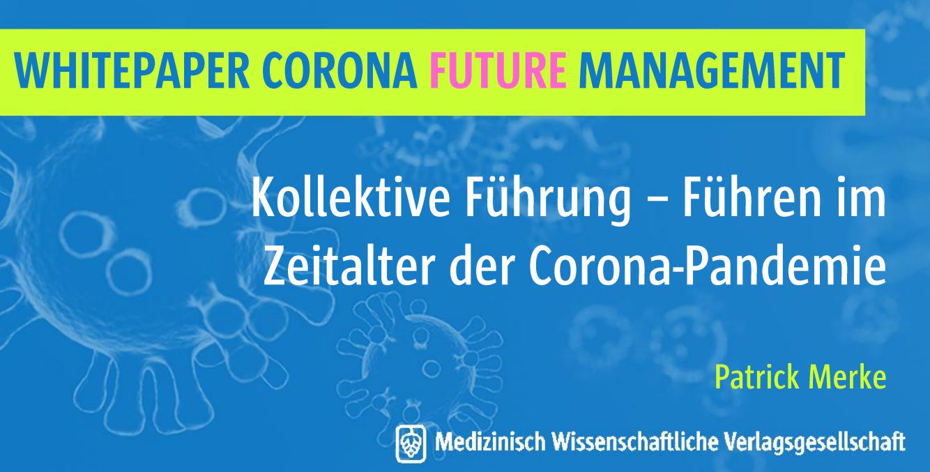 Kollektive Führung – Führen im Zeitalter der Corona-Pandemie